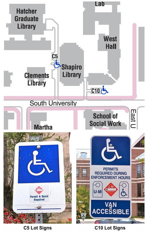 C5 Lot sign with picture of red diamond U-M Handicapped decal and text reading Permit & Decal Required. C10 Lot Sign with pictures of U-M and State of Michigan placards and U-M Decal and text reading Permits Required During Enforcement Hours Van Accessible