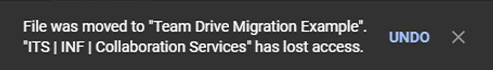 File was moved to Team Drive Migration Example. ITS | INF | Collaboration Services has lost access.